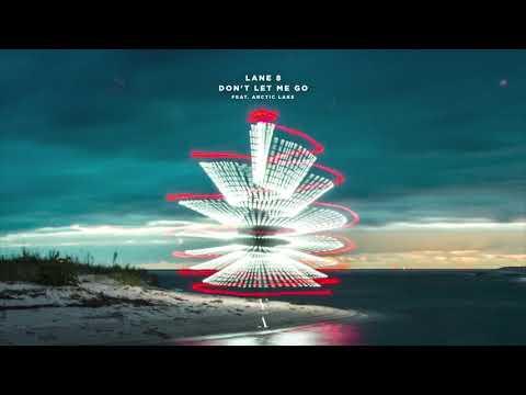 Download Lane 8 - Don't Let Me Go feat. Arctic Lake Mp4 baru