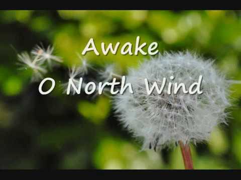 Awake O North Wind (Song of Solomon 4:16, Galatians 5:22-23)