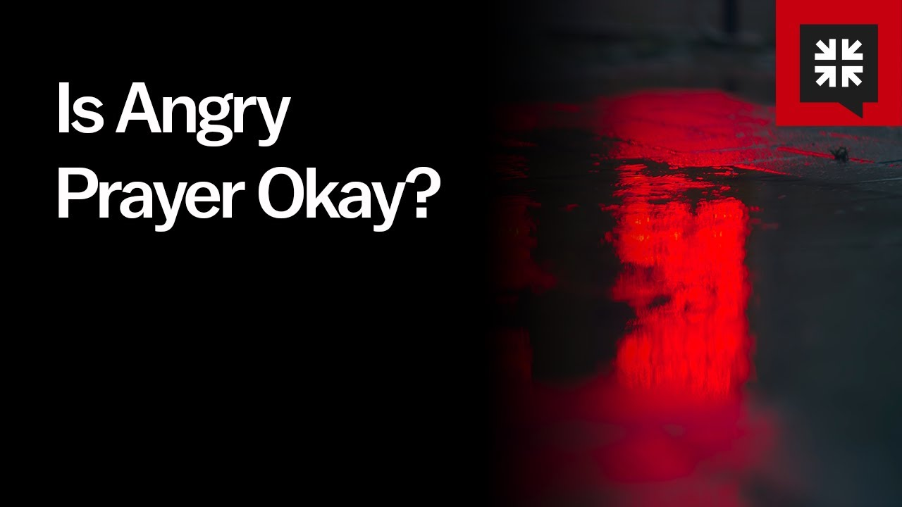 Is Angry Prayer Ok? - Ask Pastor John