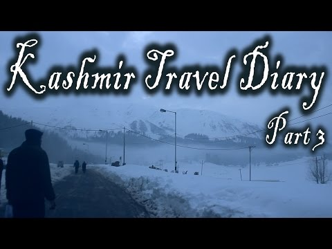 Kashmir Travel Video Diary - Part 3 : Roaming Around Gulmarg Town