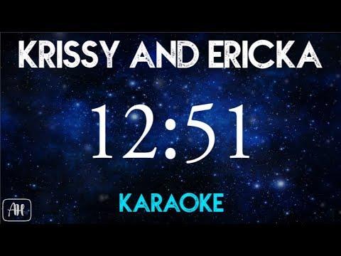 Krissy and Ericka - 12:51 (Karaoke)