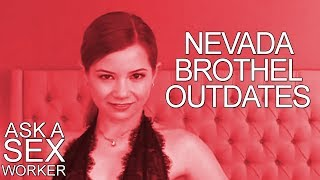 Nevada Brothel Outdates - Ask a Sex Worker