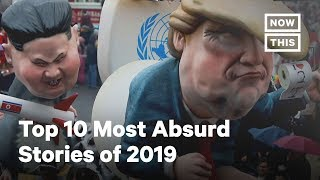 Top 10 Most Absurd Stories in 2019 U.S. Politics | NowThis
