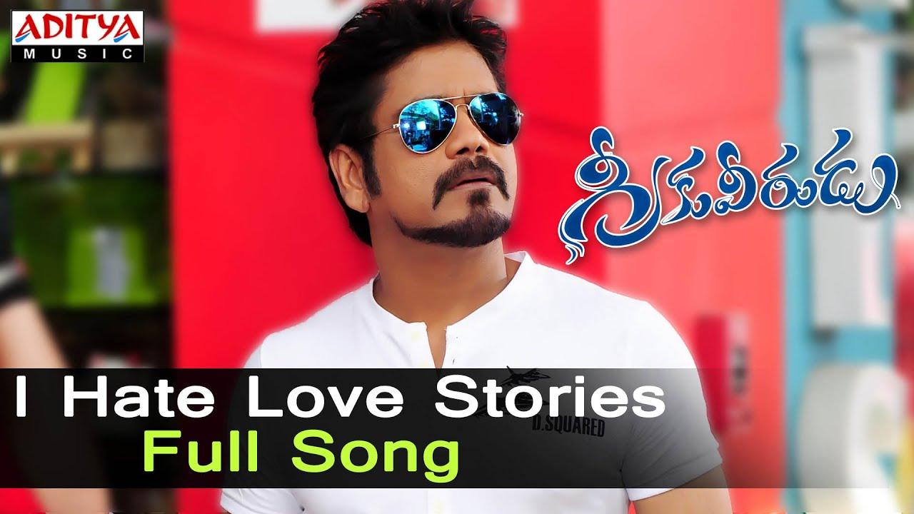 i hate love stories full song ll greekuveerudu movie songs ll
