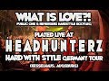 What Is Love Hardstyle played at Headhunterz Germany Tour Augsburg
