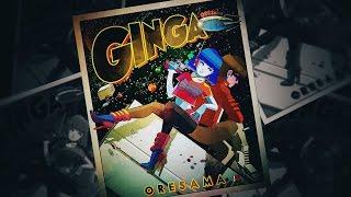 Ginga / ORESAMA