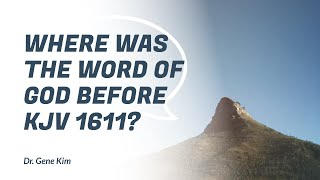 Where was the word of God before KJV 1611?