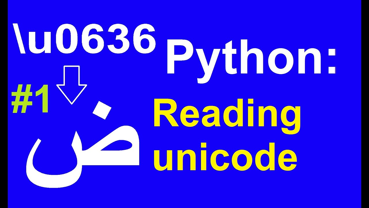 Readin Arabic in Python Converting from Unicode to characters and symbols  in Python p 1