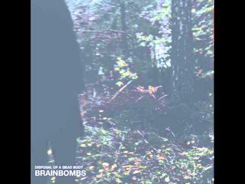 Brainbombs - Don't Go Near The River