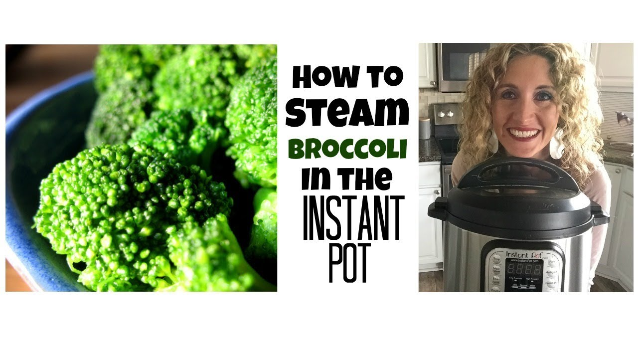 How To Steam Broccoli In The Instant Pot Youtube