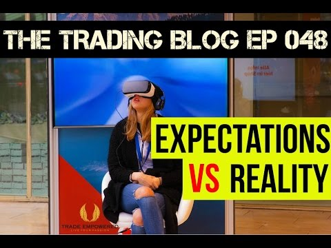 The Trading Blog EP048 - Expectations vs. Reality in Trading