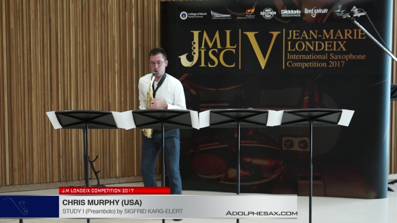 Londeix 2017 - Chris Murphy (USA) - I Preambolo by Sigfrid Karg Elert