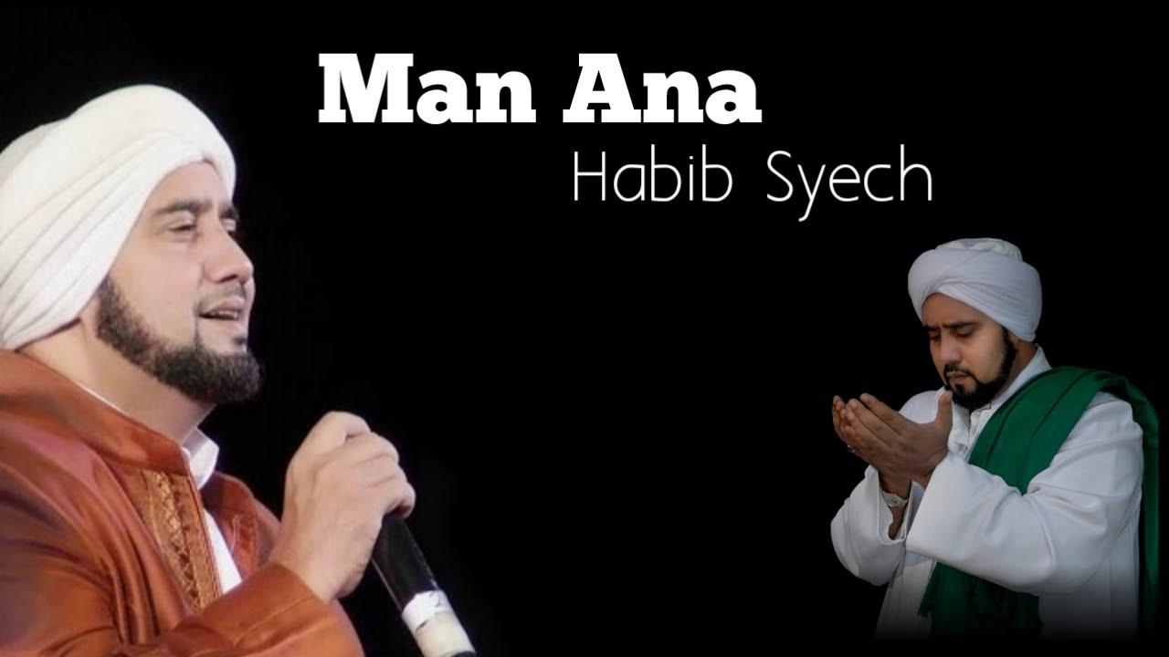 Lagu sholawat man ana - Habib syech bin abdul qodir ...