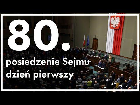 80. posiedzenie Sejmu - dzień pierwszy [ZAPIS TRANSMISJI]