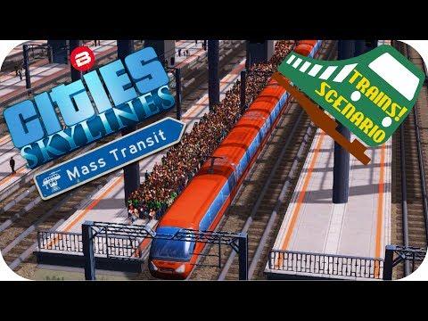 Cities Skylines Gameplay: THOUSANDS QUEUEING!! Cities Skylines MASS TRANSIT DLC TRAINS SCENARIO #8