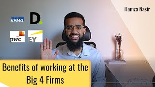 Benefits of working at a Big 4 firm (PwC, KPMG, Deloitte, EY) - Audit, Tax, Risk, Consulting