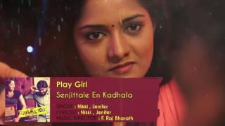 Senjittale En Kadhala - Play Girl | F. Raj Bharath | Ezhil Durai