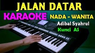 JALAN DATAR - Adibal | KARAOKE Nada Cewek / Wanita , HD