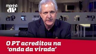 O PT acreditou na falácia da 'onda da virada' | Augusto Nunes