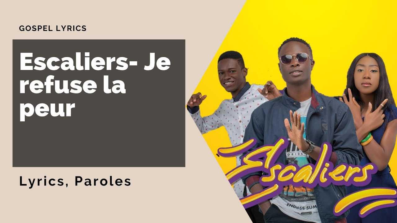 Escaliers - Je refuse la peur (Paroles)