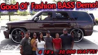 """Good Ol' Fashion BASS Demo - A family from Texas! - 4 18"""" Subwoofers 30,000 Watts - Chevy Tahoe!"""