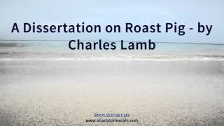 Charles lamb a dissertation upon roast pig amp other essays