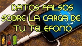 Datos FALSOS Sobre la Carga de tu Teléfono Movil