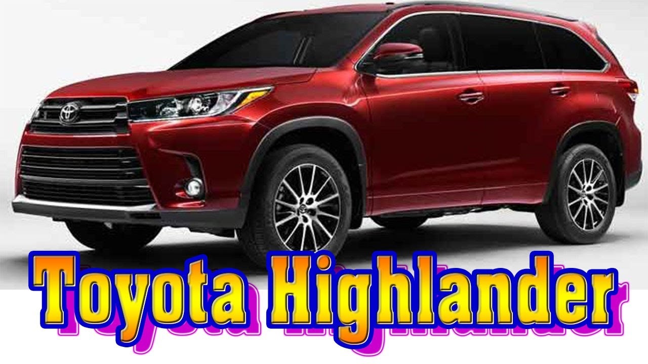 2018 toyota highlander 2018 toyota highlander hybrid 2018 toyota highlander changes new cars. Black Bedroom Furniture Sets. Home Design Ideas