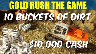 Gold Rush The Game How To Turn 10 Buckets Of Dirt Into $10,000!!