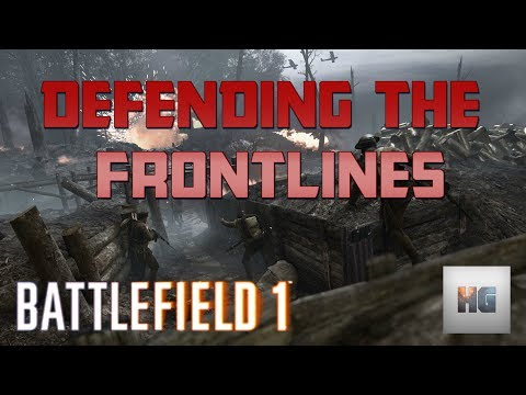 Defending The Frontline - Battlefield 1 Frontlines Commentary (PS4) Gameplay