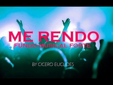 ME RENDO - FUNDO MUSICAL FORTE ORAÇÃO PREGAÇÃO REFLEXÃO - BY CICERO EUCLIDES