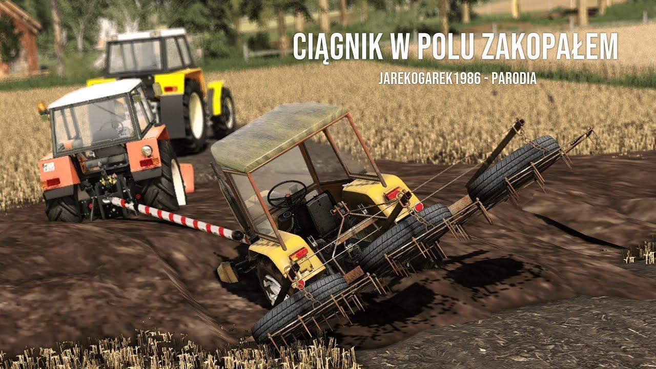 Ciągnik w polu zakopałem - Wersja Farming Simulator 19 ㋡ Jarekogarek1986
