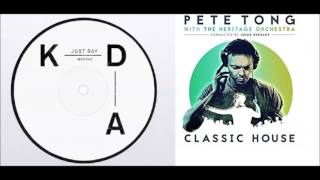 KDA & Moby (Pete Tong Heritage) Just Say it & Go Chrissy Wade Remix