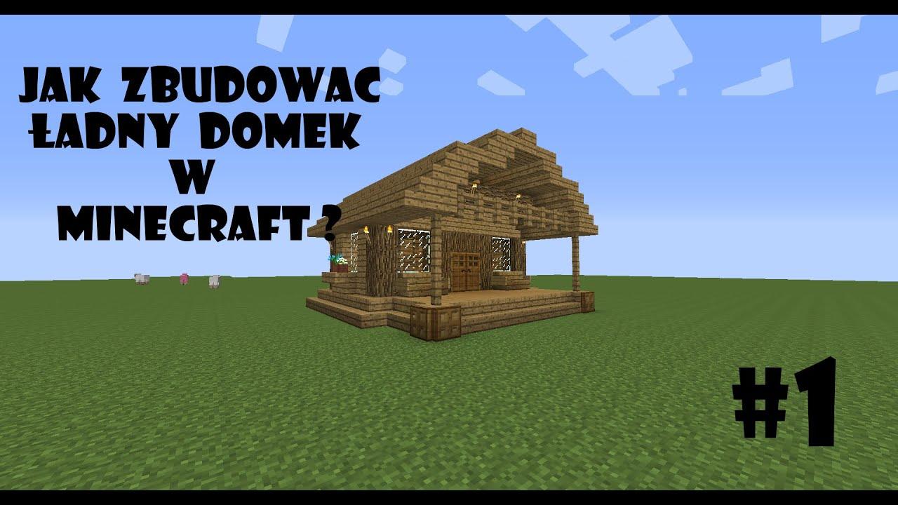 Jak Zbudowac Ladny Domek W Minecraft 1 Youtube