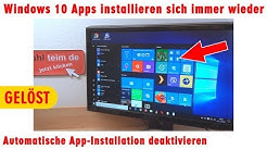 Windows 10 Apps installieren sich immer wieder - automatische App-Installation deaktivieren