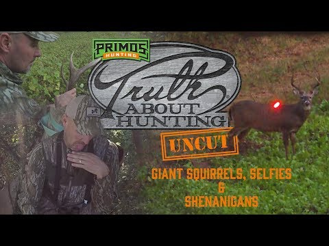 The TRUTH Uncut E1 -Giant Squirrels, Selfies, & Shenanigans