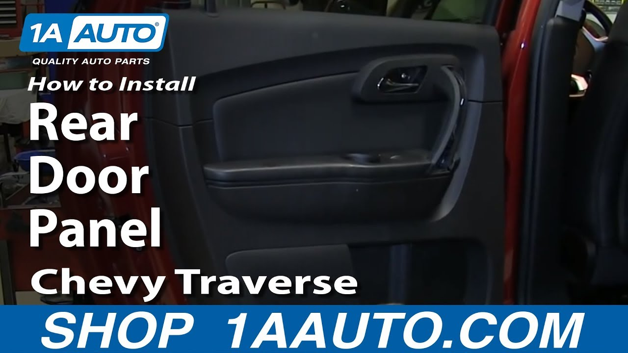 how to install remove replace rear door panel 2009 14 chevy traverse youtube. Black Bedroom Furniture Sets. Home Design Ideas