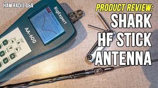 Shark HF Stick Mobile Hamstick Antenna Review - Ham Radio Q&A