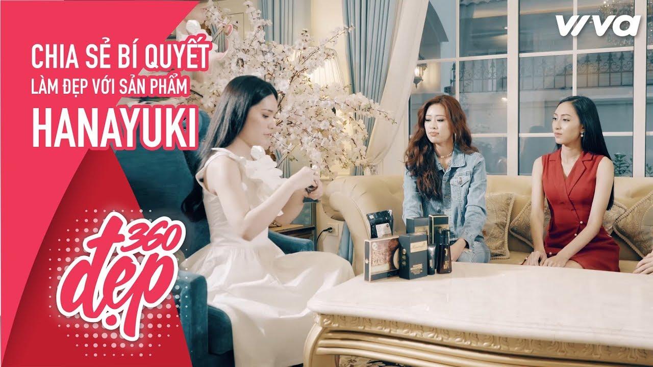 Chia sẻ bí quyết làm đẹp với Sản phẩm Hanayuki cùng Quỳnh Hoa, Di Băng.. | Đẹp 360 – Viva Lady