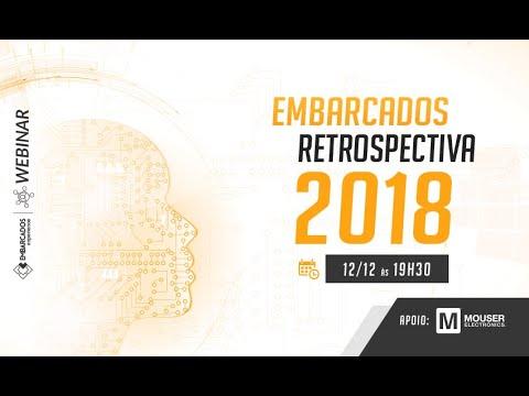 Webinar Gravado: Embarcados – Retrospectiva 2018