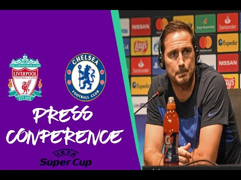 Chelsea press conference resume: Frank Lampard on Liverpool, Super Cup