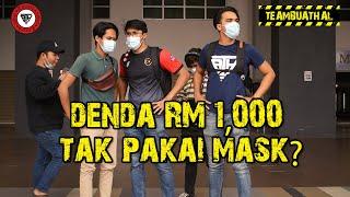 RM1,000 KALAU TAK PAKAI MASK?