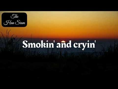 Smokin' and Cryin' - Alex Roe (lyrics video)