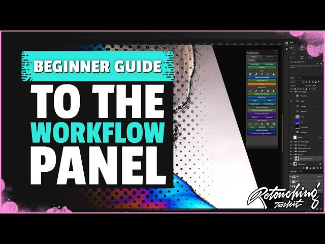Beginner Guide to the Retouching Toolkit Workflow Panel