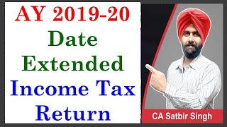 Income Tax Return Date Extended AY 2019 20 I Notification issued I CA Satbir singh