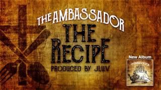 The Ambassador -- The Recipe