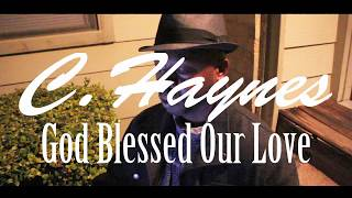 C. Haynes (Cover)God Blessed Our Love By AL.Green [HD] Rnb, soul, blues, music, New