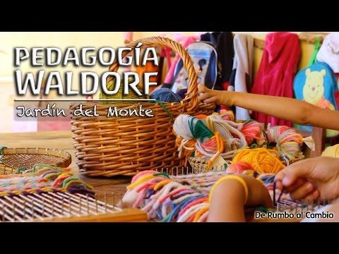 Pedagogía Waldorf - Jardin del Monte, Argentina - De Rumbo al Cambio