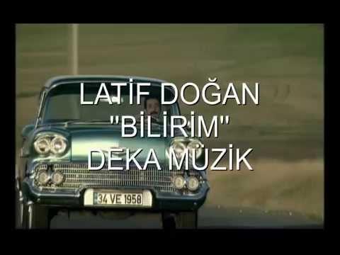 Latif Doğan - Bilirim (Deka Müzik)