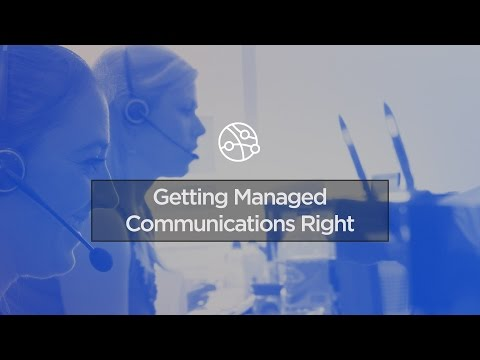 Getting Managed Communications Right